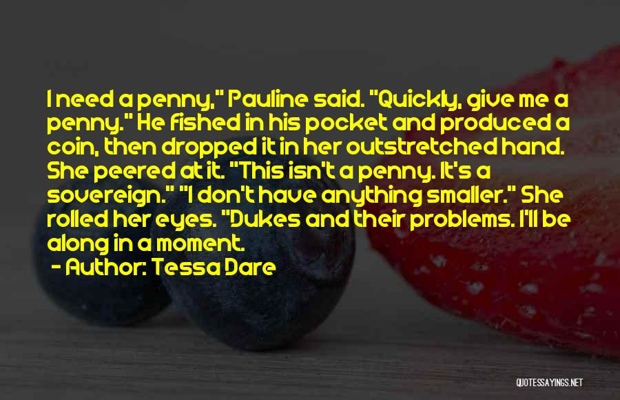 Penny Coin Quotes By Tessa Dare