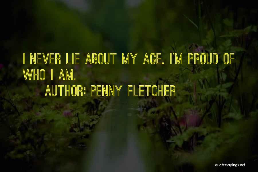 Penny Fletcher Quotes 985593