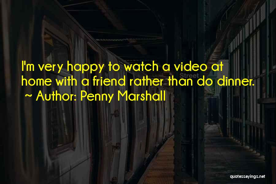 Penny Marshall Quotes 1162875
