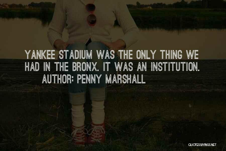Penny Marshall Quotes 1164884