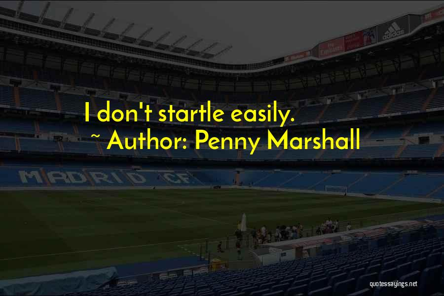 Penny Marshall Quotes 1297017