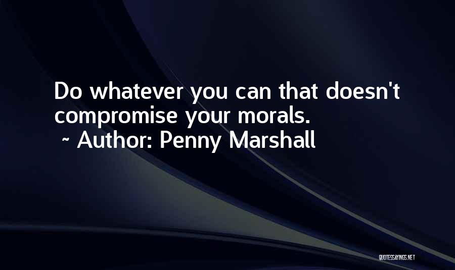 Penny Marshall Quotes 1305478