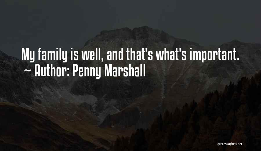 Penny Marshall Quotes 1399328