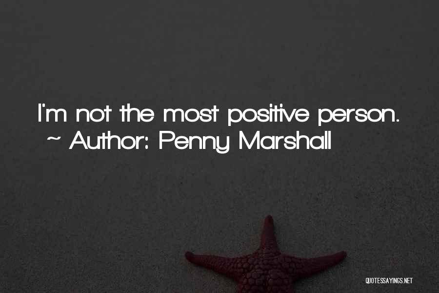 Penny Marshall Quotes 1467170