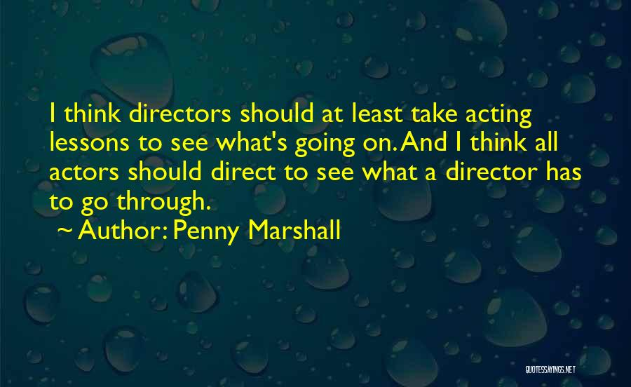 Penny Marshall Quotes 1476625