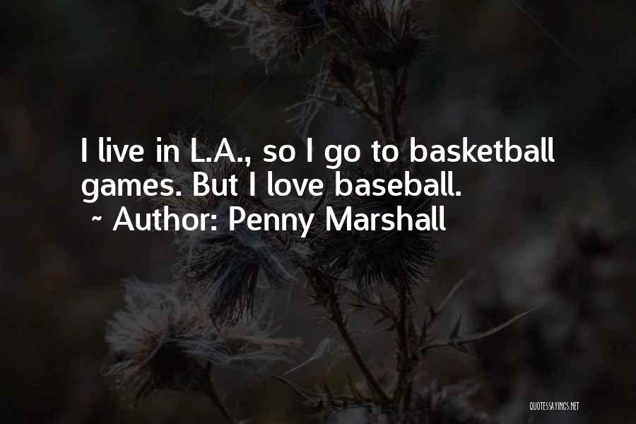 Penny Marshall Quotes 1603680