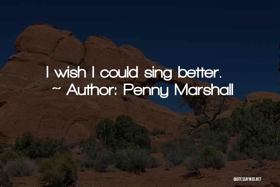 Penny Marshall Quotes 163814