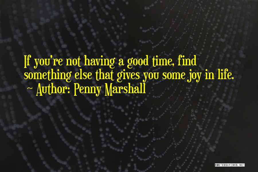 Penny Marshall Quotes 1884585
