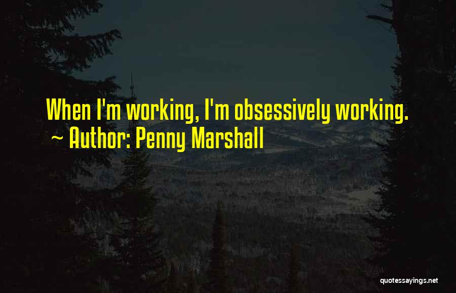 Penny Marshall Quotes 2028365