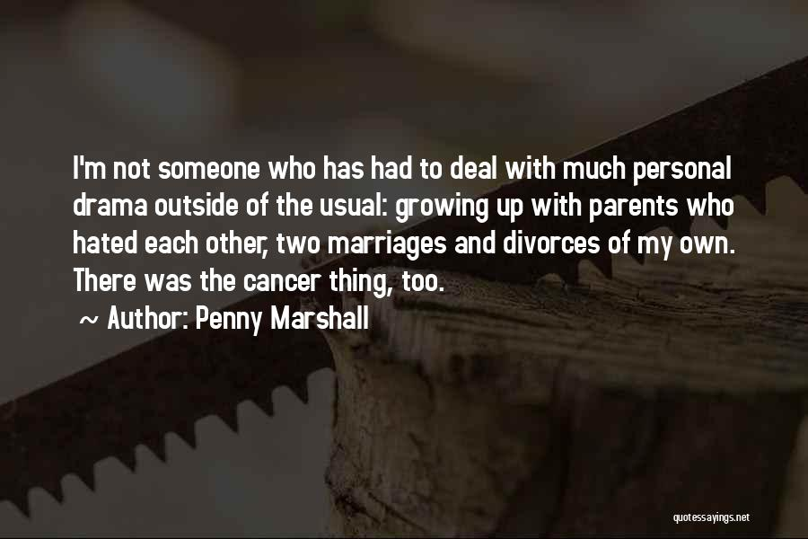 Penny Marshall Quotes 2202742