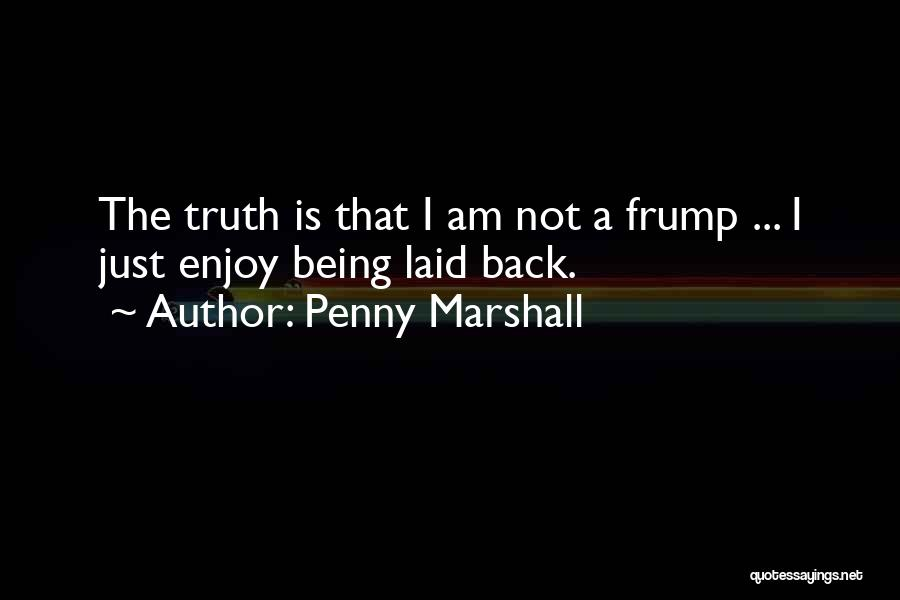 Penny Marshall Quotes 268294