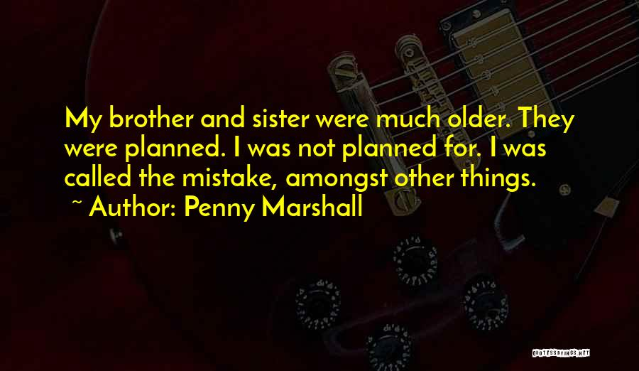 Penny Marshall Quotes 545235