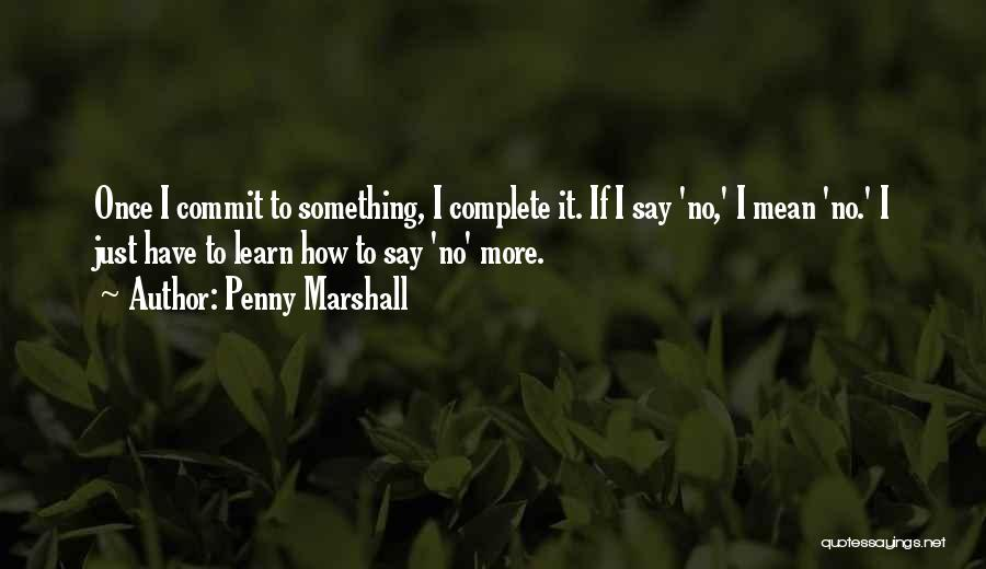 Penny Marshall Quotes 626446