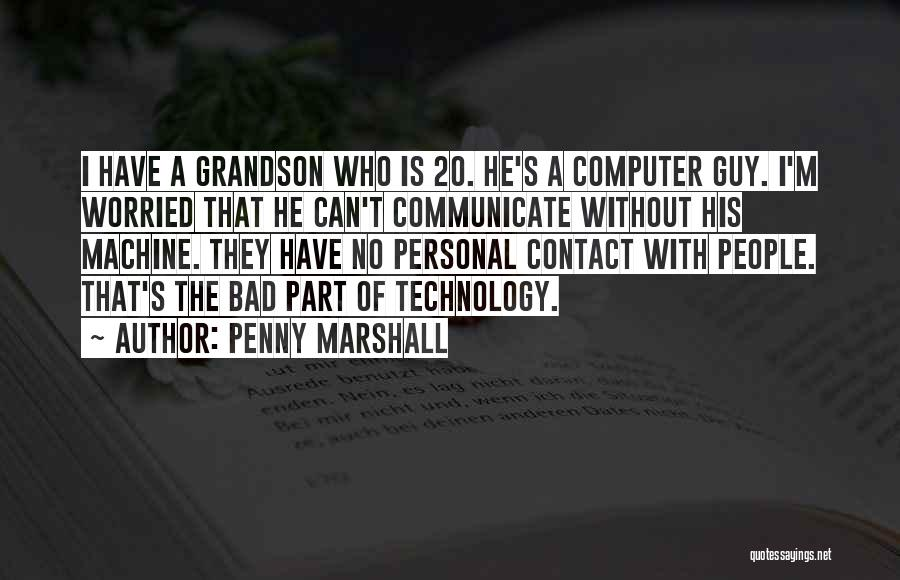 Penny Marshall Quotes 674456