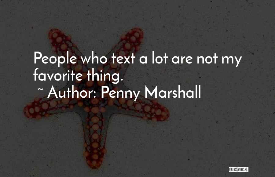 Penny Marshall Quotes 708272