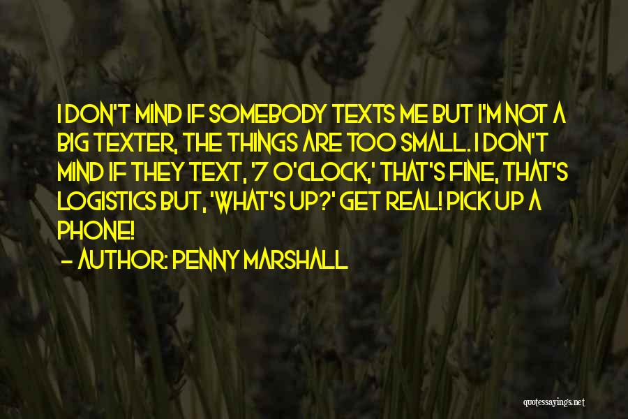 Penny Marshall Quotes 754421