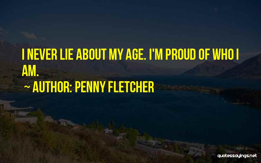 Penny Proud Quotes By Penny Fletcher