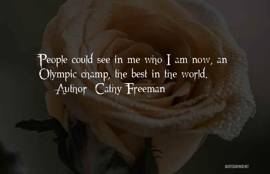 People's Champ Quotes By Cathy Freeman