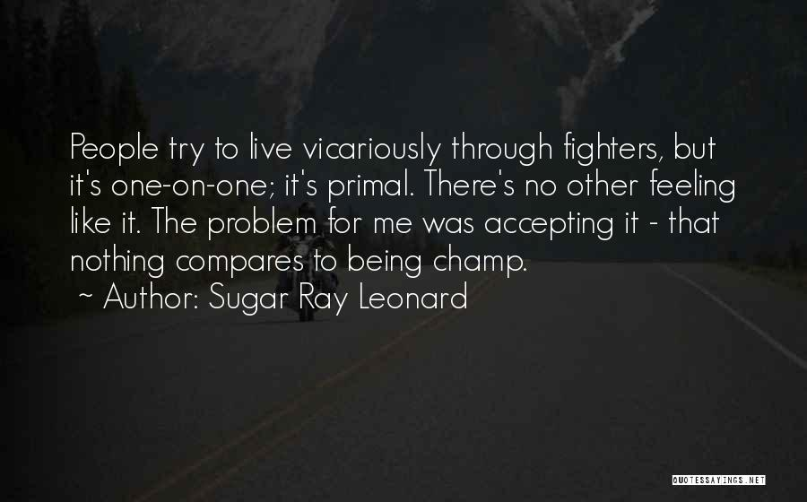 People's Champ Quotes By Sugar Ray Leonard