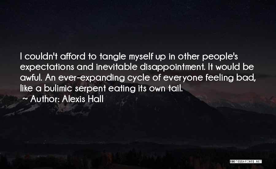 People's Expectations Quotes By Alexis Hall