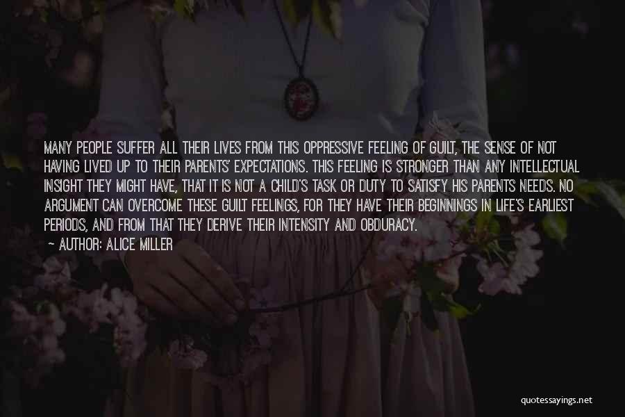 People's Expectations Quotes By Alice Miller