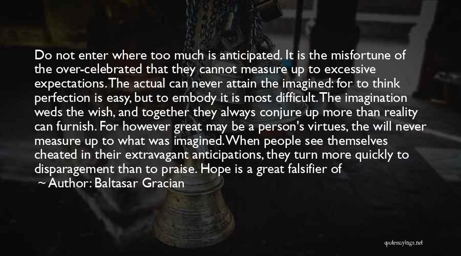 People's Expectations Quotes By Baltasar Gracian
