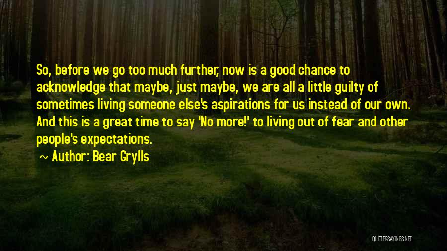 People's Expectations Quotes By Bear Grylls