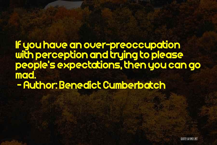 People's Expectations Quotes By Benedict Cumberbatch