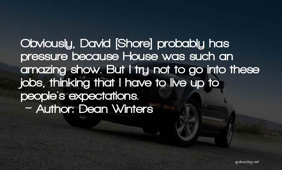 People's Expectations Quotes By Dean Winters