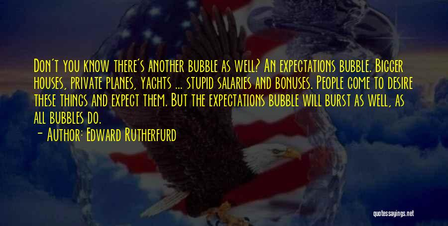 People's Expectations Quotes By Edward Rutherfurd
