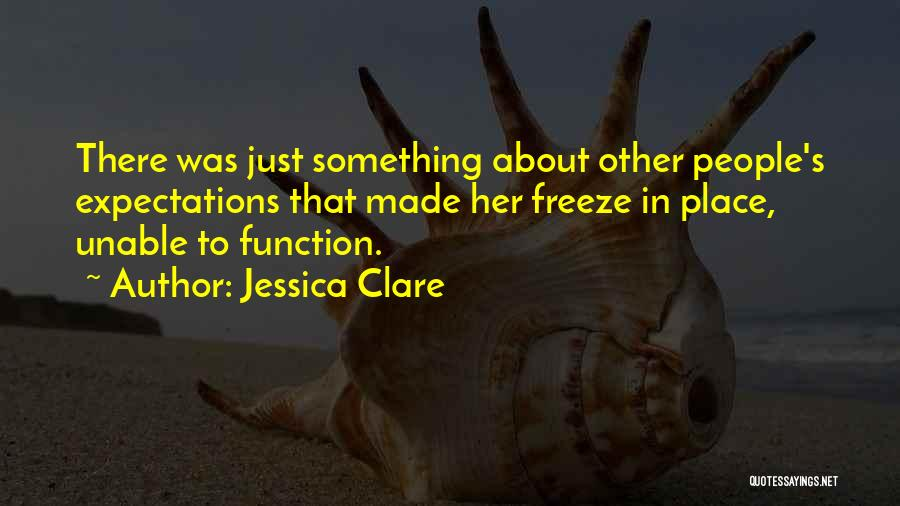People's Expectations Quotes By Jessica Clare