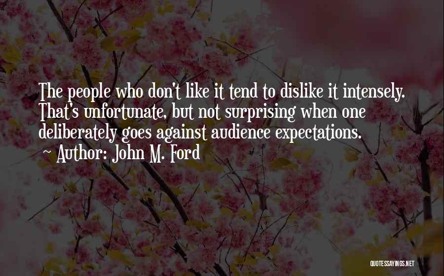People's Expectations Quotes By John M. Ford