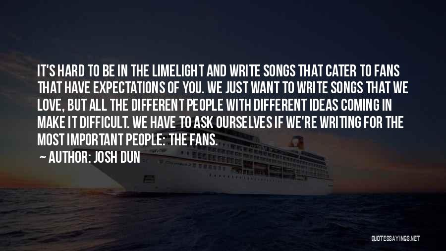 People's Expectations Quotes By Josh Dun