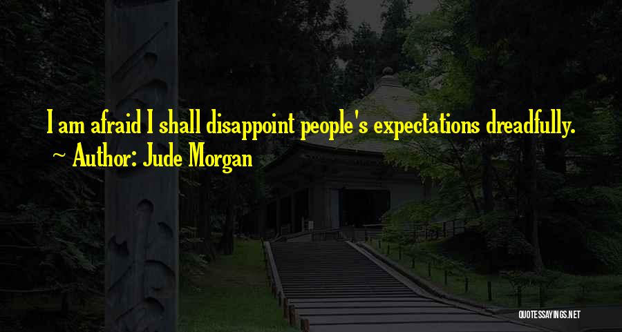 People's Expectations Quotes By Jude Morgan