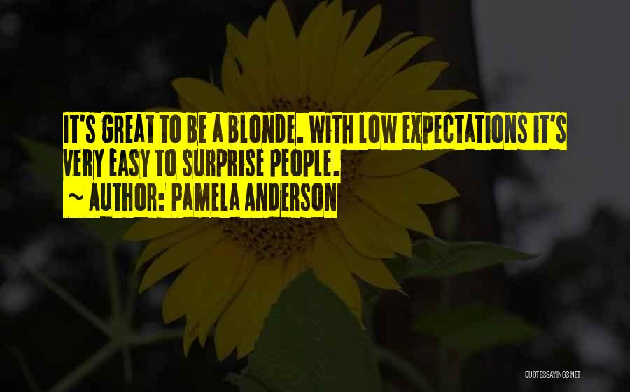 People's Expectations Quotes By Pamela Anderson