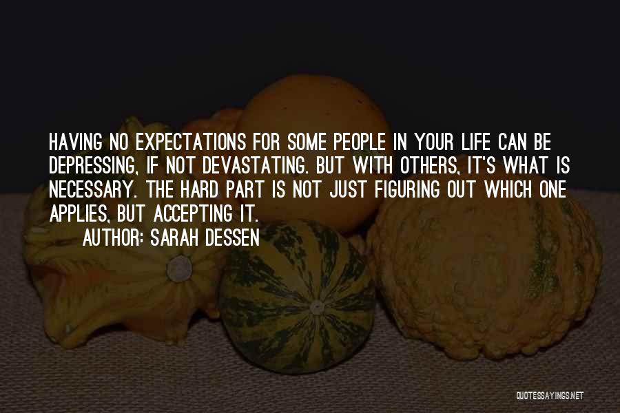 People's Expectations Quotes By Sarah Dessen