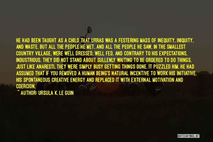 People's Expectations Quotes By Ursula K. Le Guin