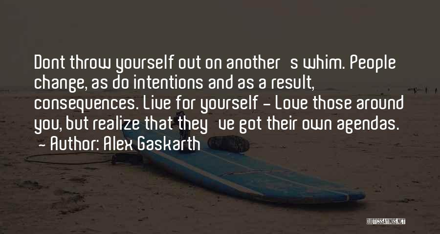 People's Intentions Quotes By Alex Gaskarth