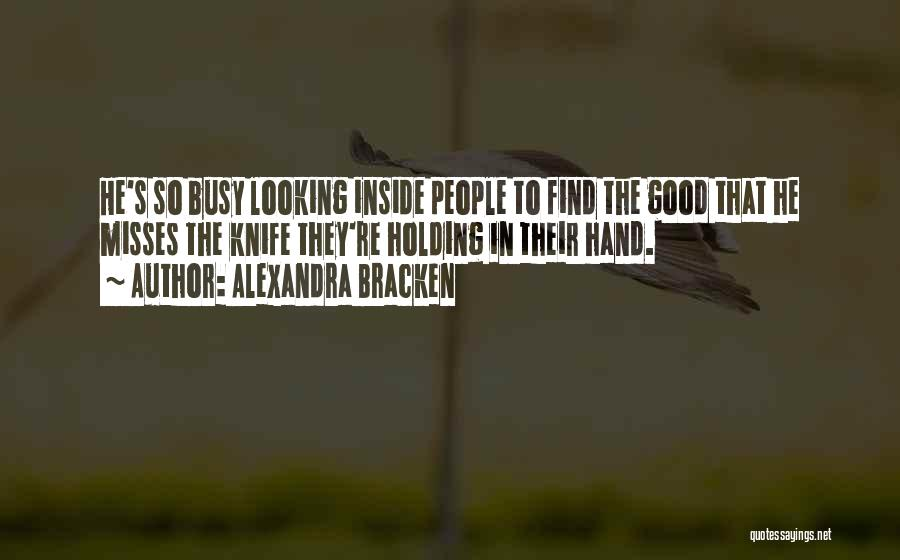 People's Intentions Quotes By Alexandra Bracken