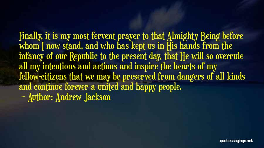 People's Intentions Quotes By Andrew Jackson