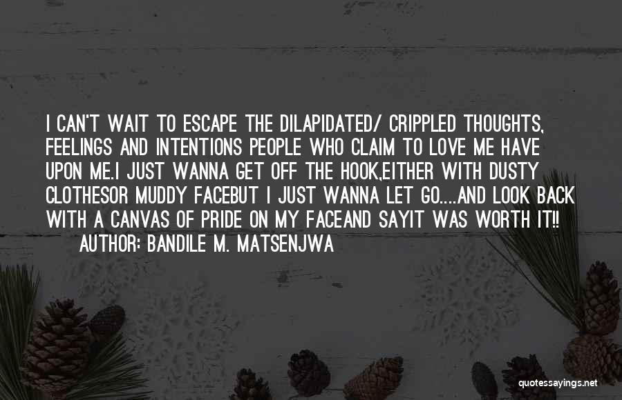 People's Intentions Quotes By Bandile M. Matsenjwa