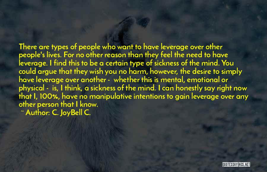 People's Intentions Quotes By C. JoyBell C.