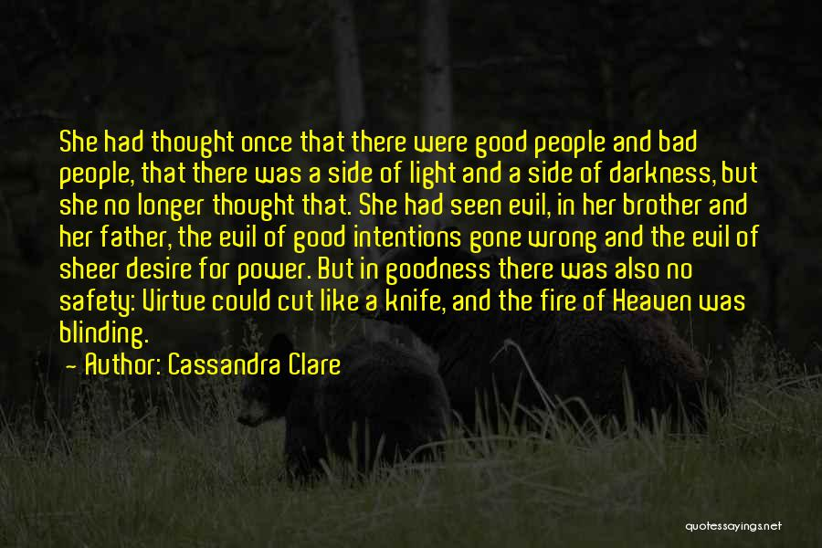 People's Intentions Quotes By Cassandra Clare