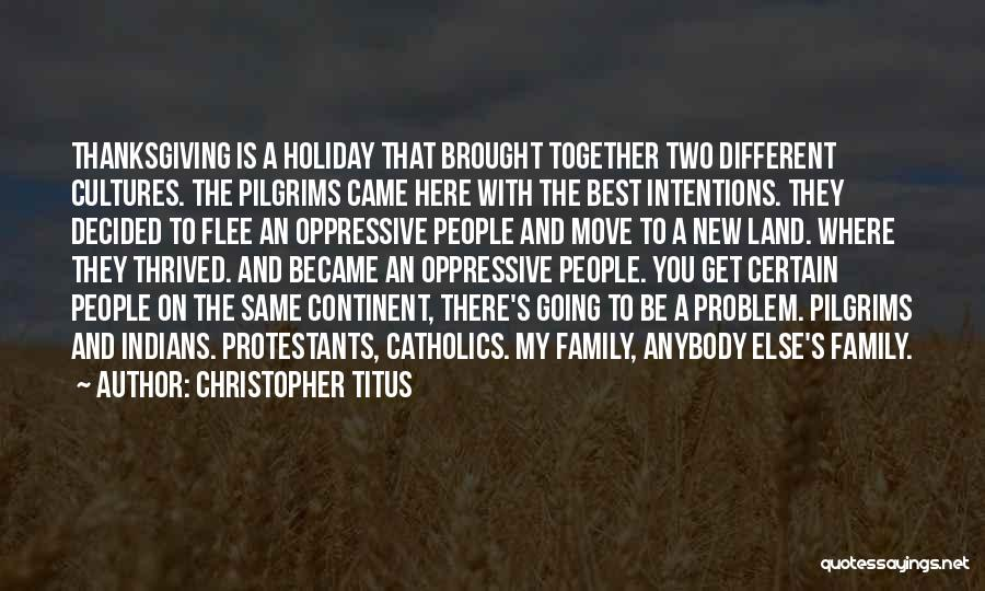 People's Intentions Quotes By Christopher Titus