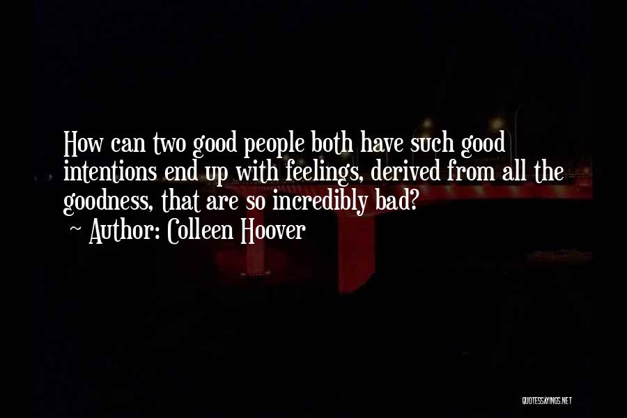 People's Intentions Quotes By Colleen Hoover