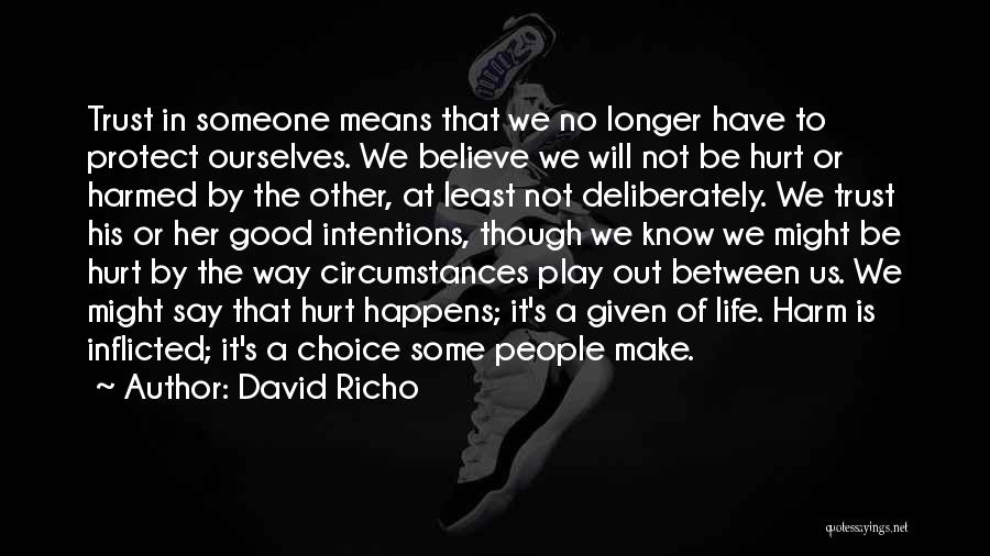 People's Intentions Quotes By David Richo