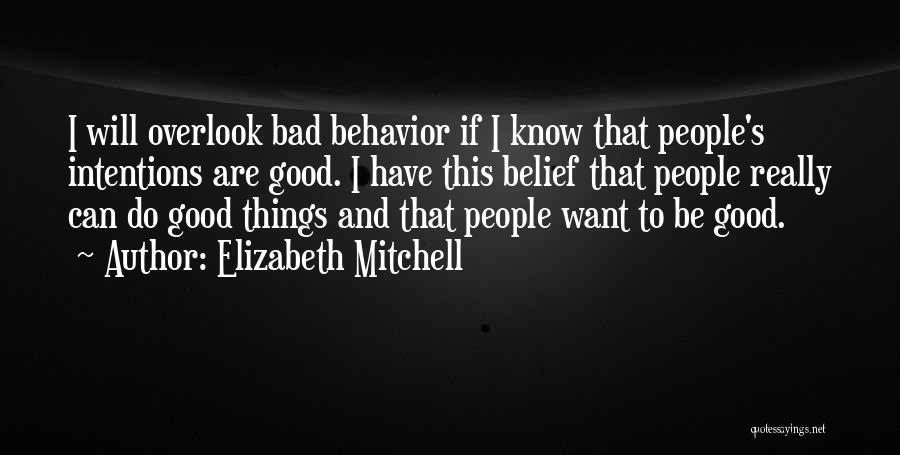 People's Intentions Quotes By Elizabeth Mitchell