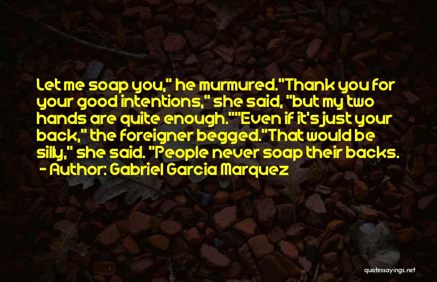 People's Intentions Quotes By Gabriel Garcia Marquez