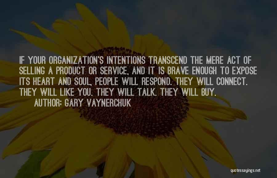 People's Intentions Quotes By Gary Vaynerchuk