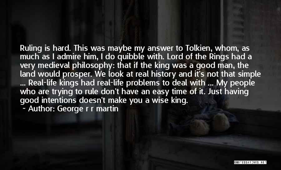 People's Intentions Quotes By George R R Martin